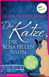Die Katze, die rosa Pillen nahm - Band 14 - Die Bestseller-Serie