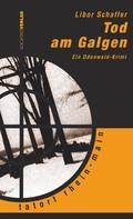 Libor Schaffer: Tod am Galgen