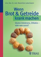 Maximilian Ledochowski: Wenn Brot & Getreide krank machen ★★★★★