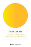 Milena Moser: Gebrochene Herzen