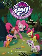 Penumbra Quill: My Little Pony - Ponyville Mysteries - Der Timberwolf