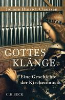 Johann Hinrich Claussen: Gottes Klänge ★★★★