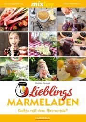 MIXtipp Lieblings-Marmeladen - Kochen mit dem Thermomix TM5 und TM31