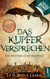 Das Kupferversprechen - Von Göttern und Drachen - Sammelband der Kupfer-Fantasy-Reihe