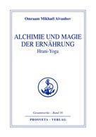 Omraam Mikhaël Aïvanhov: Alchimie und Magie der Ernährung - Hrani Yoga ★★★★★