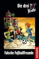 Boris Pfeiffer: Die drei ??? Kids, 47, Falsche Fußballfreunde (drei Fragezeichen Kids) ★★★★