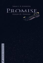 Promise - Episode 20: Newport