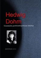 Hedwig Dohm: Gesellschaftspolitische Schriften