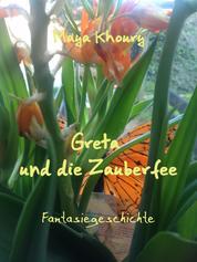 Greta und die Zauberfee - Fantasiegeschichte