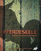 Marie-Therese Goldmann: Pferdeseele
