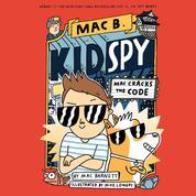 Mac Cracks the Code - Mac B., Kid Spy, Book 4 (Unabridged)