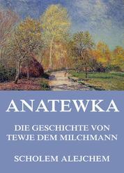 Anatewka - Die Geschichte von Tewje, dem Milchmann