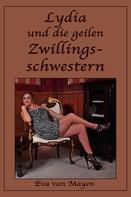 Eva van Mayen: Lydia und die geilen Zwillingsschwestern ★★★★