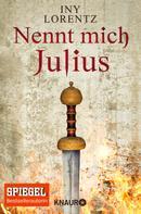 Iny Lorentz: Nennt mich Julius ★★★★