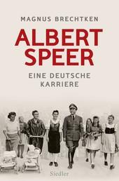 Albert Speer - Eine deutsche Karriere