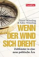 Daniel Witzeling: Wenn der Wind sich dreht