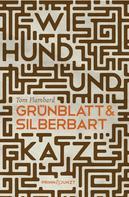 Tom Flambard: Wie Hund und Katze: Grünblatt & Silberbart 1