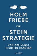 Holm Friebe: Die Stein-Strategie ★★★★