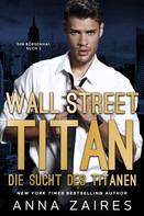 Anna Zaires: Wall Street Titan – Die Sucht des Titanen ★★★★★