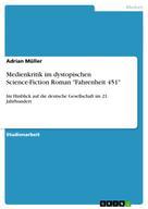 """Adrian Müller: Medienkritik im dystopischen Science-Fiction Roman """"Fahrenheit 451"""""""