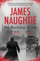 James Naughtie: The Madness of July