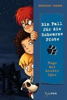 Benedikt Weber: Ein Fall für die Schwarze Pfote: Hugo auf heißer Spur ★★★★★