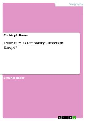 Trade Fairs as Temporary Clusters in Europe?