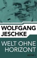Wolfgang Jeschke: Welt ohne Horizont ★★★★