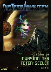 DIE TERRANAUTEN, Band 29: INVASION DER TOTEN SEELEN - Die große Science-Fiction-Saga