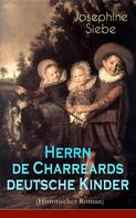 Josephine Siebe: Herrn de Charreards deutsche Kinder (Historischer Roman)