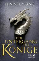 Jenn Lyons: Der Untergang der Könige (Drachengesänge, Bd. 1) ★★★★