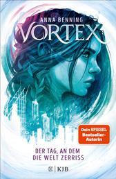 Vortex – Der Tag, an dem die Welt zerriss - Band 1