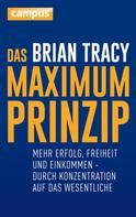 Brian Tracy: Das Maximum-Prinzip ★★★★