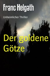 Der goldene Götze - Unheimlicher Thriller