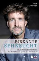 Dirk Schröder: Voll im Wind – voll im Leben