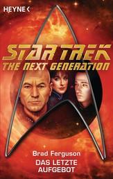 Star Trek - The Next Generation: Das letzte Aufgebot - Roman