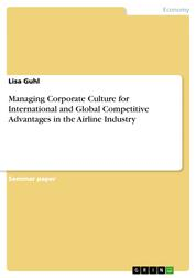 Managing Corporate Culture for International and Global Competitive Advantages in the Airline Industry