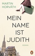 Martin Horváth: Mein Name ist Judith ★★★★