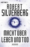 Robert Silverberg: Macht über Leben und Tod ★★★★
