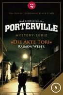 Raimon Weber: Porterville - Folge 05: Die Akte Tori ★★★★
