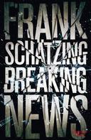Frank Schätzing: Breaking News ★★★★