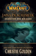 Christie Golden: World of Warcraft: Jaina Prachtmeer - Gezeiten des Krieges ★★★★★