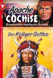 Apache Cochise 4 – Western - Der Krieger Gottes