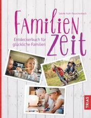Familienzeit - Entdeckerbuch für glückliche Familien