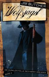 Wolfsjagd - Die dunklen Fälle des Harry Dresden 2