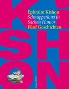 Ephraim Kishon: Schnupperkurs in Sachen Humor ★★★★★