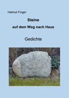 Helmut Finger: Steine auf dem Weg nach Haus