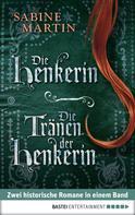Sabine Martin: Die Henkerin / Die Tränen der Henkerin ★★★★★