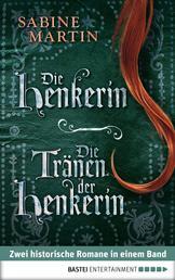 Die Henkerin / Die Tränen der Henkerin - Zwei Romane in einem Band
