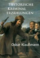 Oskar Klaußmann: Historische Kriminalerzählungen ★★★★★